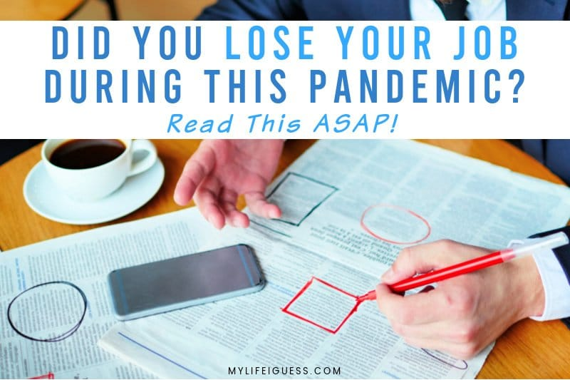 Did You Lose Your Job During This Pandemic? Read This Asap!