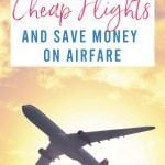 How to Find Cheap Flights and Save Money on Airfare