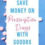 Save Money on Prescription Drugs with GoodRx