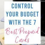 Control Your Budget with the 7 Best Prepaid Cards