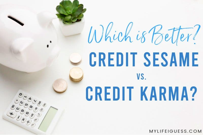 Which is Better: Credit Sesame vs. Credit Karma?