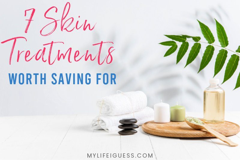 spa items on a table with the text 7 Skin Treatments Worth Saving For