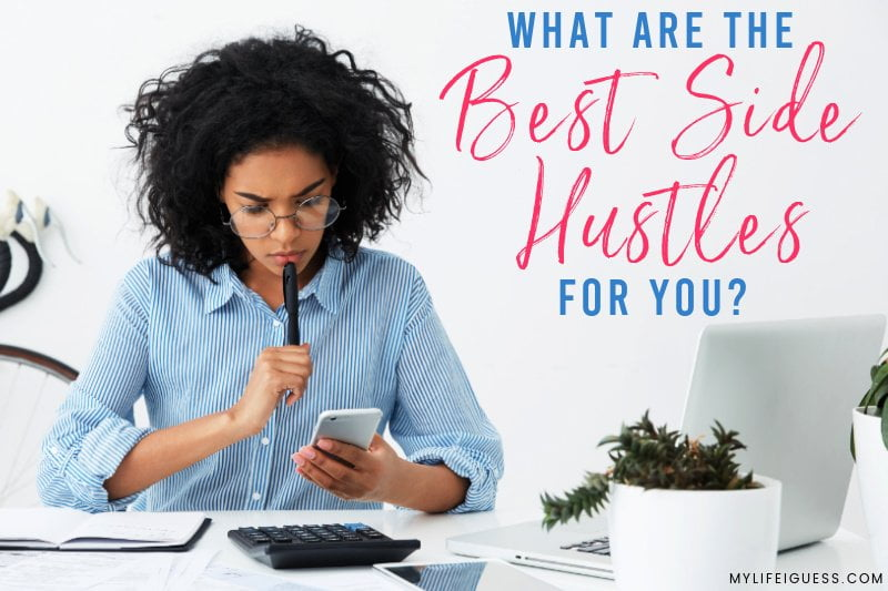 woman thinking at a desk with the text What Are the Best Side Hustles for You?