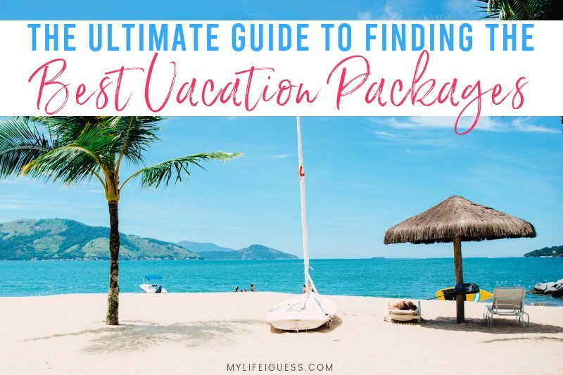 beach overlooking the ocean with the words The Ultimate Guide to Finding the Best Vacation Packages