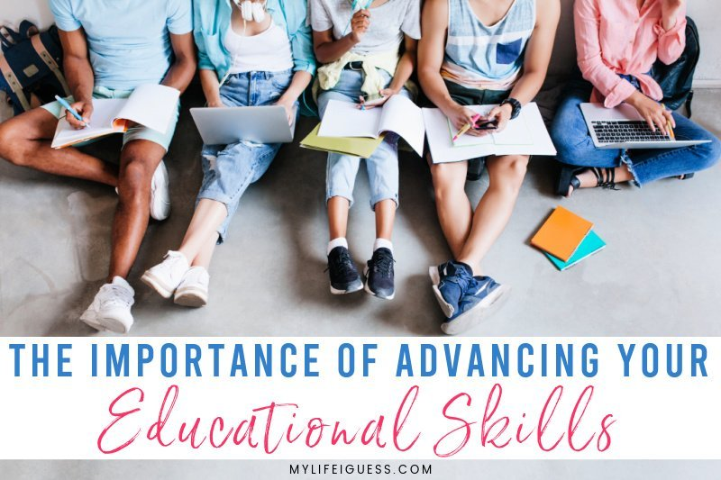 The Importance of Advancing Your Educational Skills