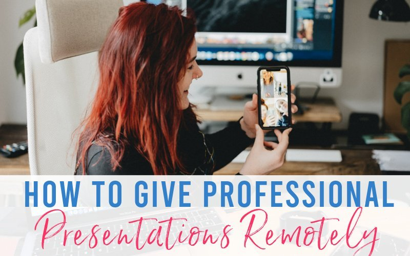 How To Give Professional Presentations Remotely