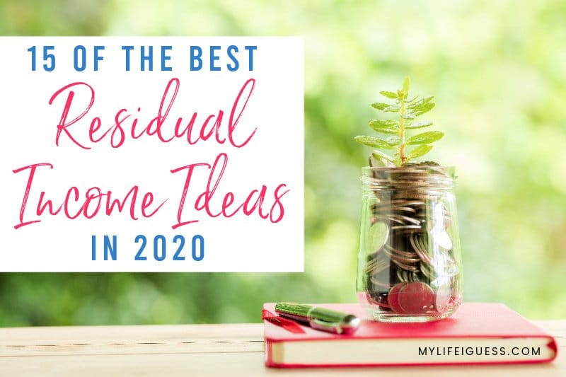 A jar of coins growing a plant with the text 15 of the Best Residual Income Ideas in 2020