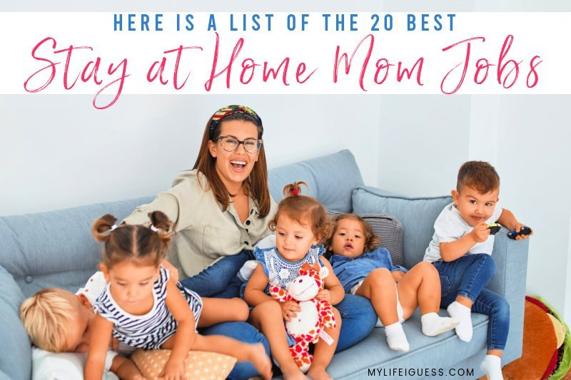 A mom surrounded by toddlers with the text Stay at Home Mom Jobs