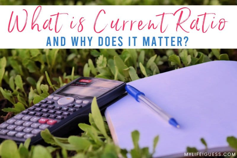 calculator and notebook with the text What is Current Ratio and Why Does It Matter?