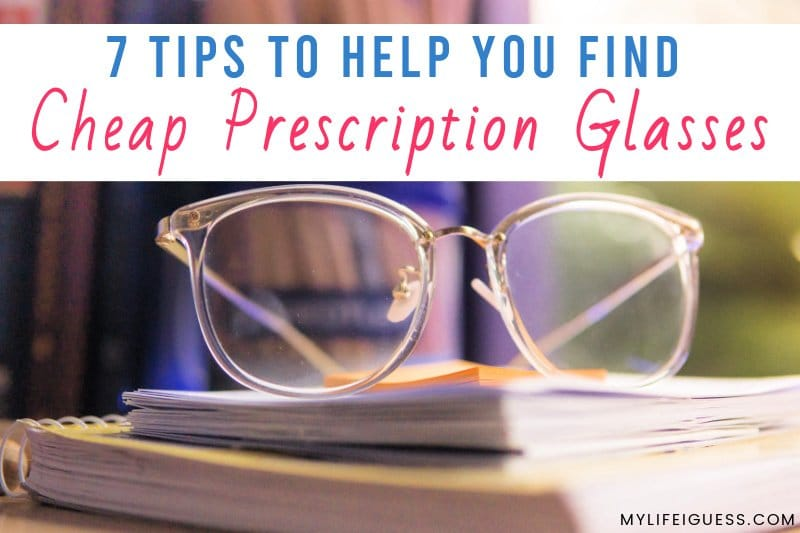 close up of a pair of eyeglasses on top of a book with the text 7 Tips to Help You Find Cheap Prescription Glasses