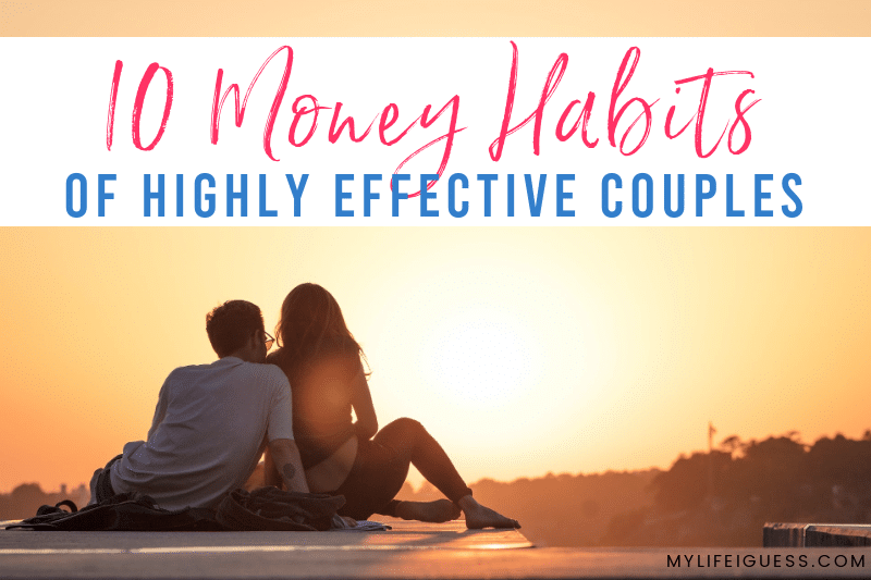 back view of a couple at sunset with the text 10 Money Habits of Highly Effective Couples