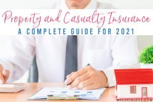 business man filling out forms with the text Property and Casualty Insurance – A Complete Guide for 2021