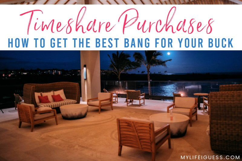 vacation home patio overlooking the water at night with the text Timeshare Purchases 2021: How to Get the Best Bang for your Buck