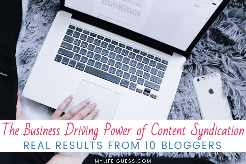 an open laptop with a person writing in a document with the text The Business Driving Power of Content Syndication: Real Results from 10 Bloggers