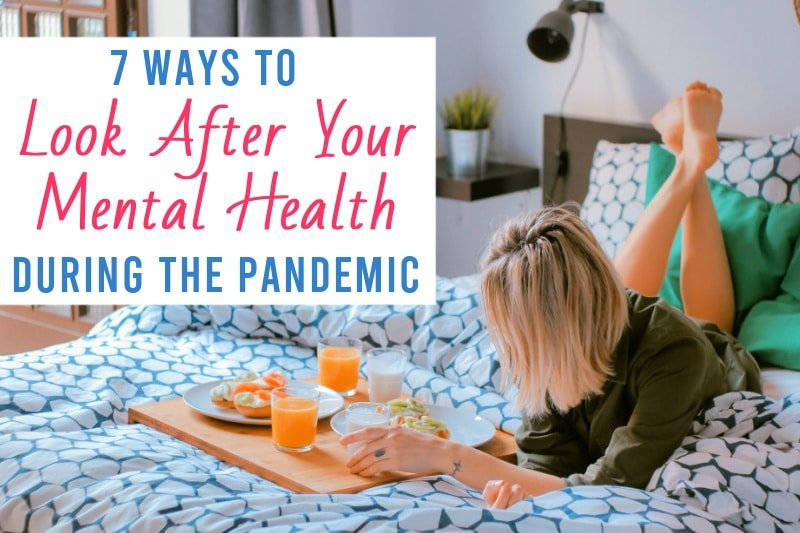 young woman laying on a bed eating fresh foods with the text 7 Ways to Look After Your Mental Health During the Pandemic
