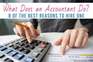close up of calculator and worksheet with the text What Does an Accountant Do? And 8 of the Best Reasons to Hire One