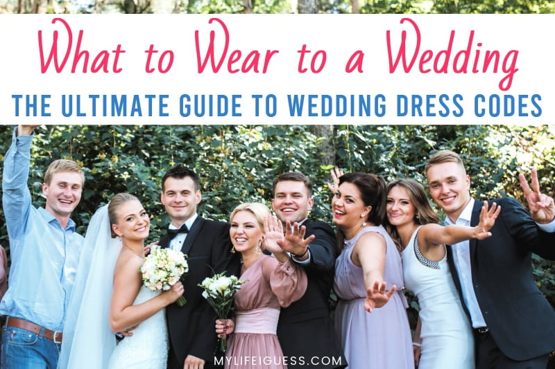 newlywed couple with wedding guest and the text What to Wear to a Wedding: The Ultimate Guide to Wedding Dress Codes