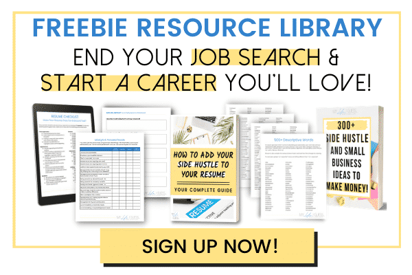 Sign up and get free access to the Career & Job Search Resource Library!