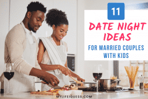 young couple cooking together with the text 11 Date Night Ideas for Married Couples With Kids