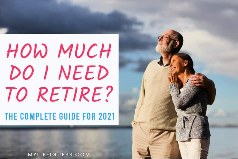 older couple enjoying the lakeside with the text How Much Do I Need to Retire - The Complete Guide for 2021