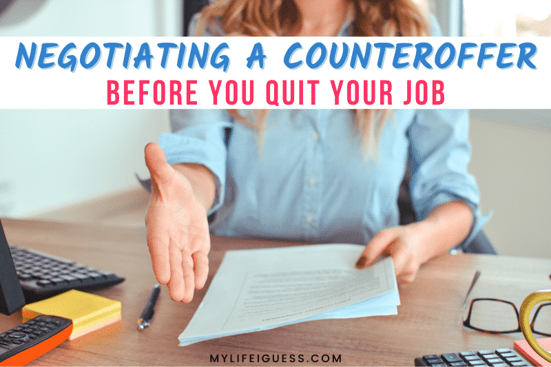 This is How to Navigate Negotiating a Counteroffer Before You Quit Your Job