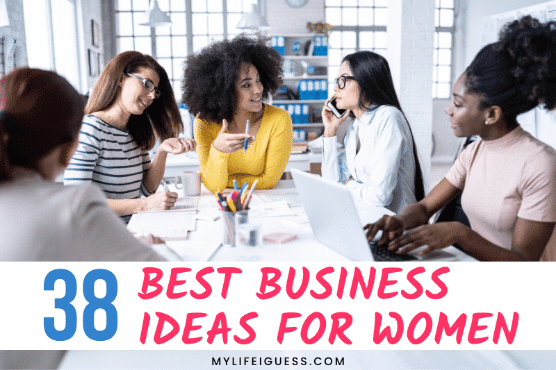 group of professional women with the text 38 of the Best Business Ideas for Women