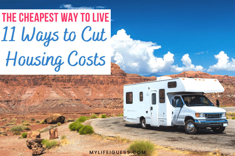 an RV parked near a mountain with the text The Cheapest Way to Live: 11 Ways to Cut Housing Costs